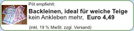 P�t empfiehlt: Backleinen